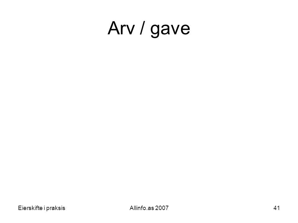 Eierskifte i praksisAllinfo.as 200741 Arv / gave