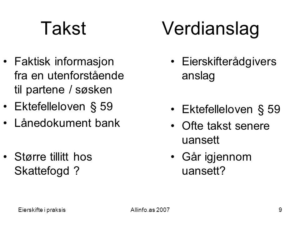 Eierskifte i praksisAllinfo.as 200740 Tilleggsavtaler / etteravtaler •Betaling full verdiikke.