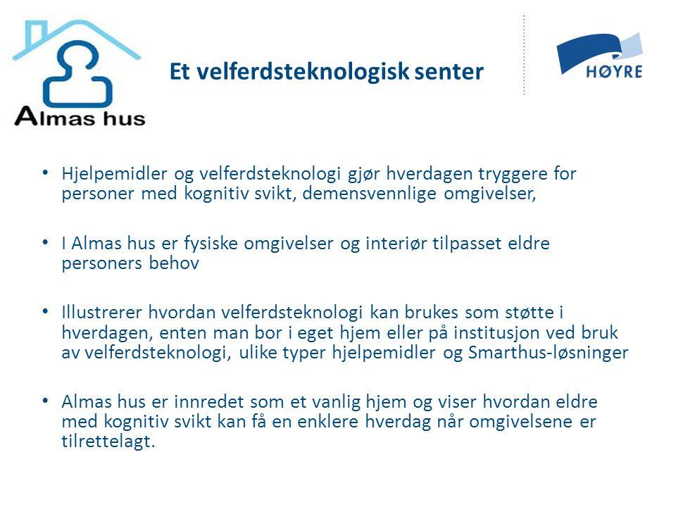 • Hjelpemidler og velferdsteknologi gjør hverdagen tryggere for personer med kognitiv svikt, demensvennlige omgivelser, • I Almas hus er fysiske omgiv