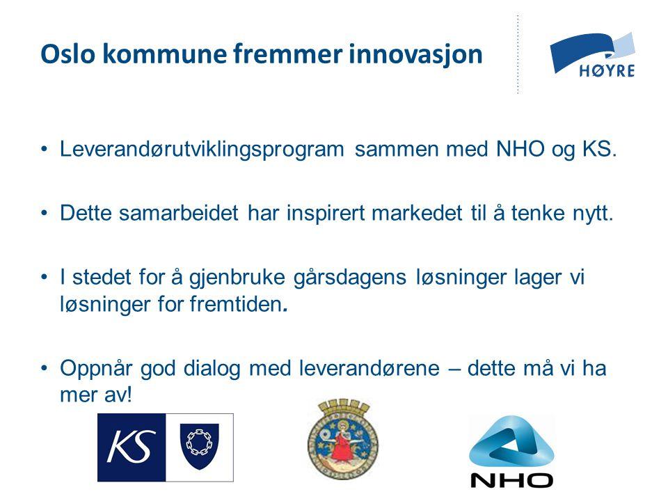 •Leverandørutviklingsprogram sammen med NHO og KS. •Dette samarbeidet har inspirert markedet til å tenke nytt. •I stedet for å gjenbruke gårsdagens lø