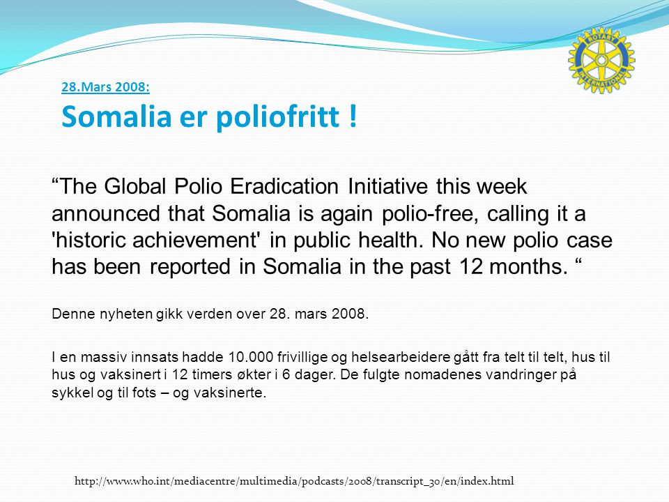 The Global Polio Eradication Initiative this week announced that Somalia is again polio-free, calling it a historic achievement in public health.