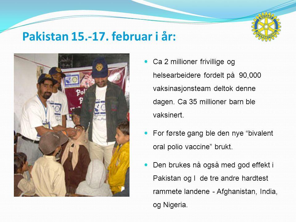 Pakistan 15.-17. februar i år:  Ca 2 millioner frivillige og helsearbeidere fordelt på 90,000 vaksinasjonsteam deltok denne dagen. Ca 35 millioner ba