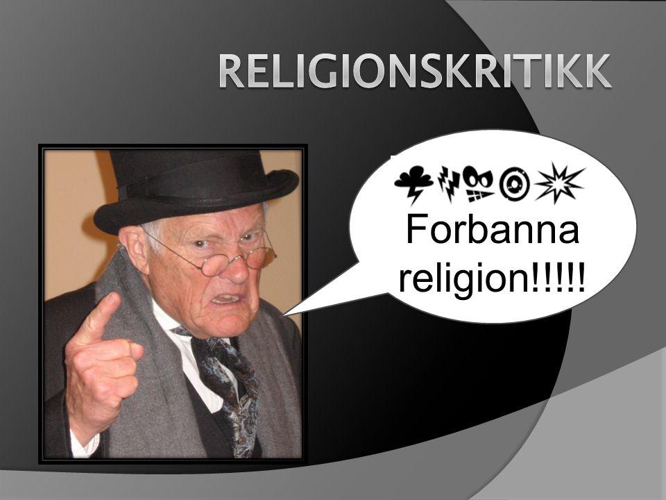 RELIGION SOM FØRER TIL ANGST OG UFRIHET  Barn oppdras uten tro på seg selv.