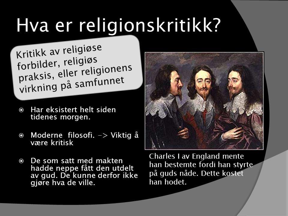 Hva er religionskritikk. Har eksistert helt siden tidenes morgen.