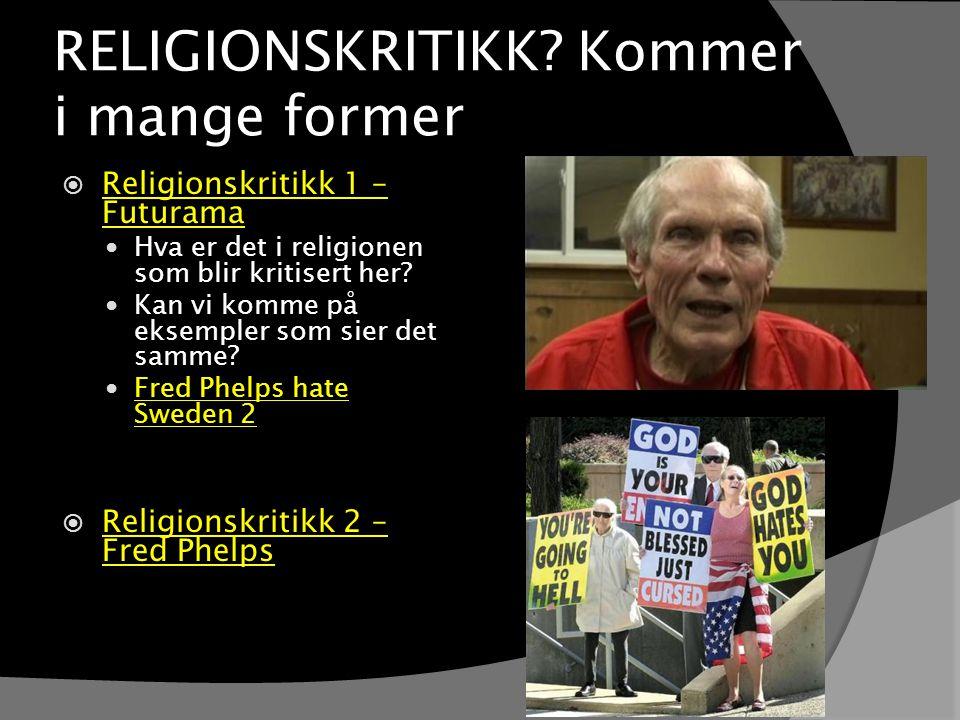 Kritikk på bakgrunn av vitenskap og fornuft All religion består vrangforestillinger  Ateistisk livssyn  Alle former for religion blir kritisert.
