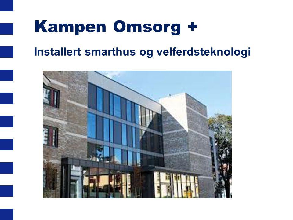 Kampen Omsorg + Installert smarthus og velferdsteknologi