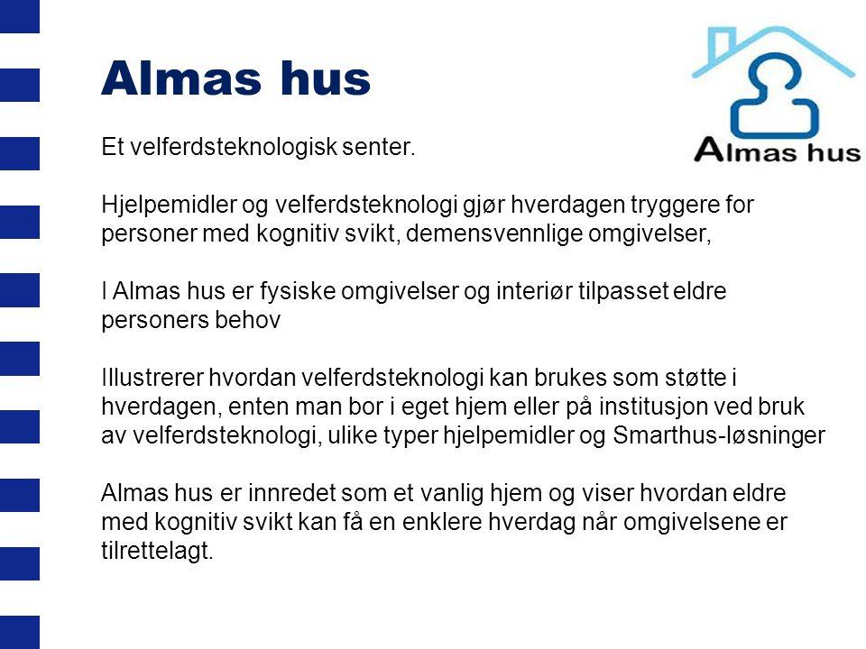 Almas hus Et velferdsteknologisk senter. Hjelpemidler og velferdsteknologi gjør hverdagen tryggere for personer med kognitiv svikt, demensvennlige omg