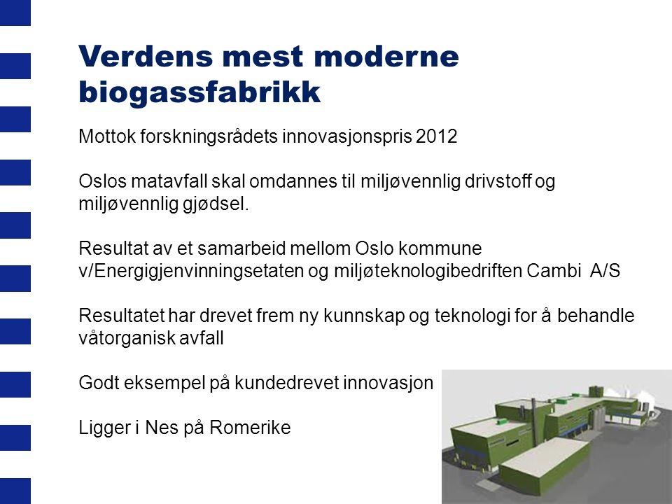 Verdens mest moderne biogassfabrikk Mottok forskningsrådets innovasjonspris 2012 Oslos matavfall skal omdannes til miljøvennlig drivstoff og miljøvenn