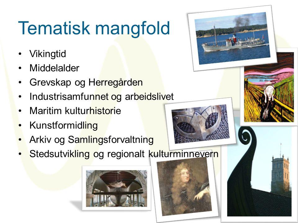 Tematisk mangfold •Vikingtid •Middelalder •Grevskap og Herregården •Industrisamfunnet og arbeidslivet •Maritim kulturhistorie •Kunstformidling •Arkiv