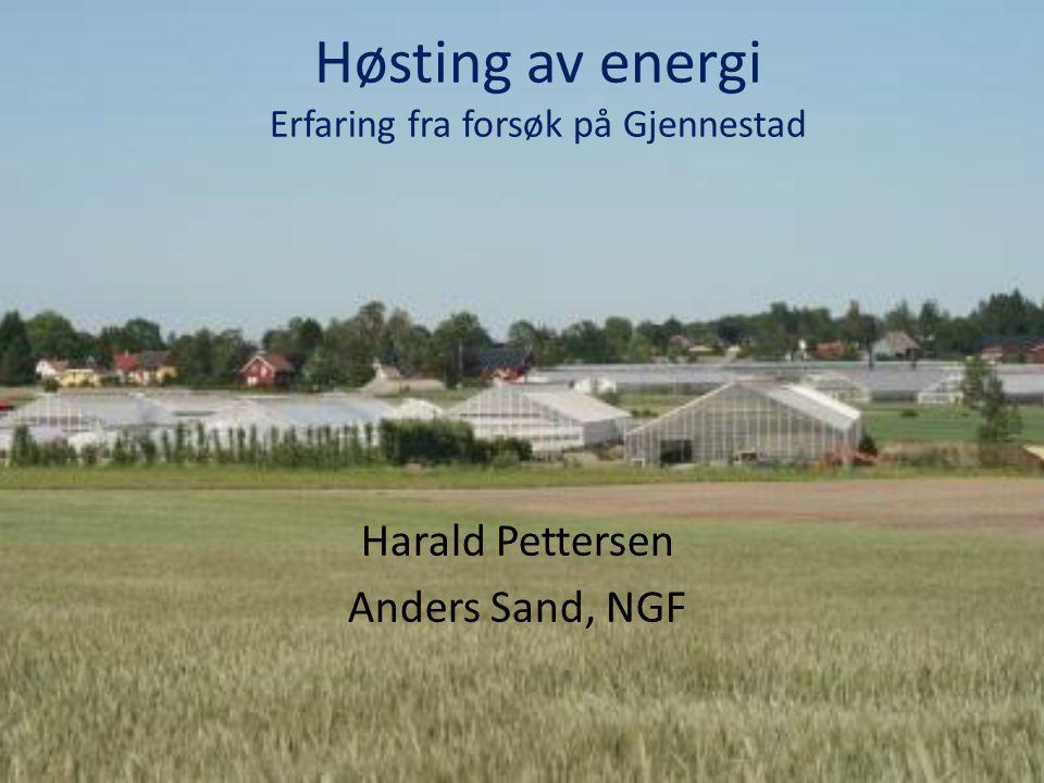 Høsting av energi Erfaring fra forsøk på Gjennestad Harald Pettersen Anders Sand, NGF