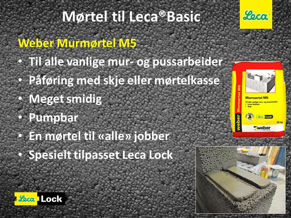 Mørtel til Leca®Basic Weber Murmørtel M5 • Til alle vanlige mur- og pussarbeider • Påføring med skje eller mørtelkasse • Meget smidig • Pumpbar • En m