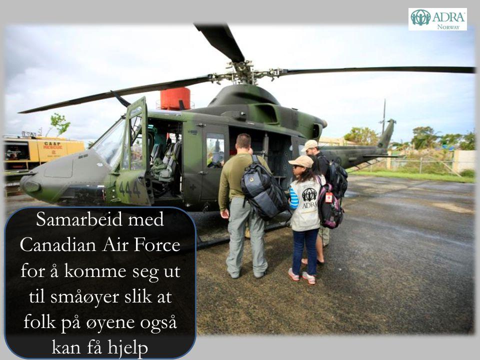 Samarbeid med Canadian Air Force for å komme seg ut til småøyer slik at folk på øyene også kan få hjelp