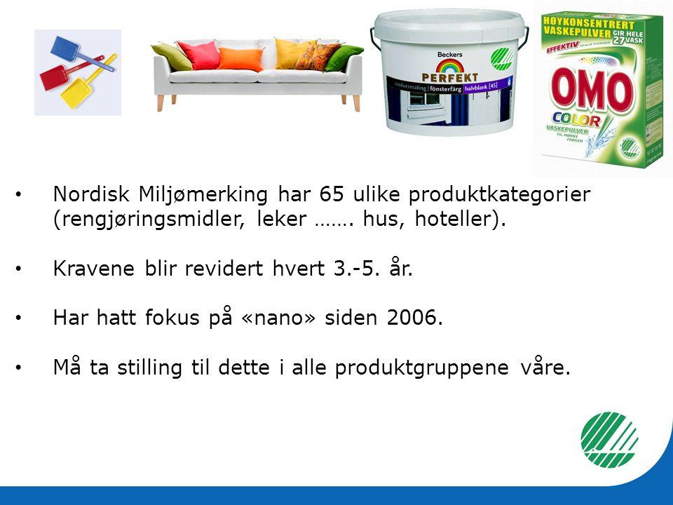 • Nordisk Miljømerking har 65 ulike produktkategorier (rengjøringsmidler, leker ……. hus, hoteller). • Kravene blir revidert hvert 3.-5. år. • Har hatt