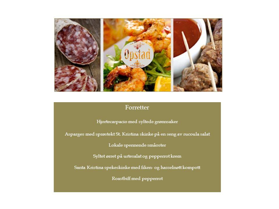 Hovedretter Elgstek m skogsopp & bacon, sesongens grønnsaker fra Hedmarken og en deilig pepper sjy Hjortefilet m rødløkskompott, pastinakk og butterdeigsinnbakte poteter med fyldig rødvins sjy Lammesadel m timian sjy, grillede grønnsaker & urtebakte poteter & sjysaus Kalventrecote m grønnsaksmedley, hvitløksskum, stekte poteter & timiansaus Helstekt indrefilet m glaserte grønnsaker, potet Anna, & pepper sjy Langtidsstekt svinenakke m sesongens grønnsaker, Amadine poteter & urtesjysaus Reinsdyrstek m ovnsbakte poteter, glaserte grønnsaker & rødvins saus Matfylke Hedmark bugner over av gode råvarer, la smakssansene slippe til og –NYT