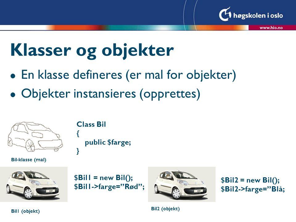 Klasser og objekter l En klasse defineres (er mal for objekter) l Objekter instansieres (opprettes) Bil-klasse (mal) Bil1 (objekt) Bil2 (objekt) Class