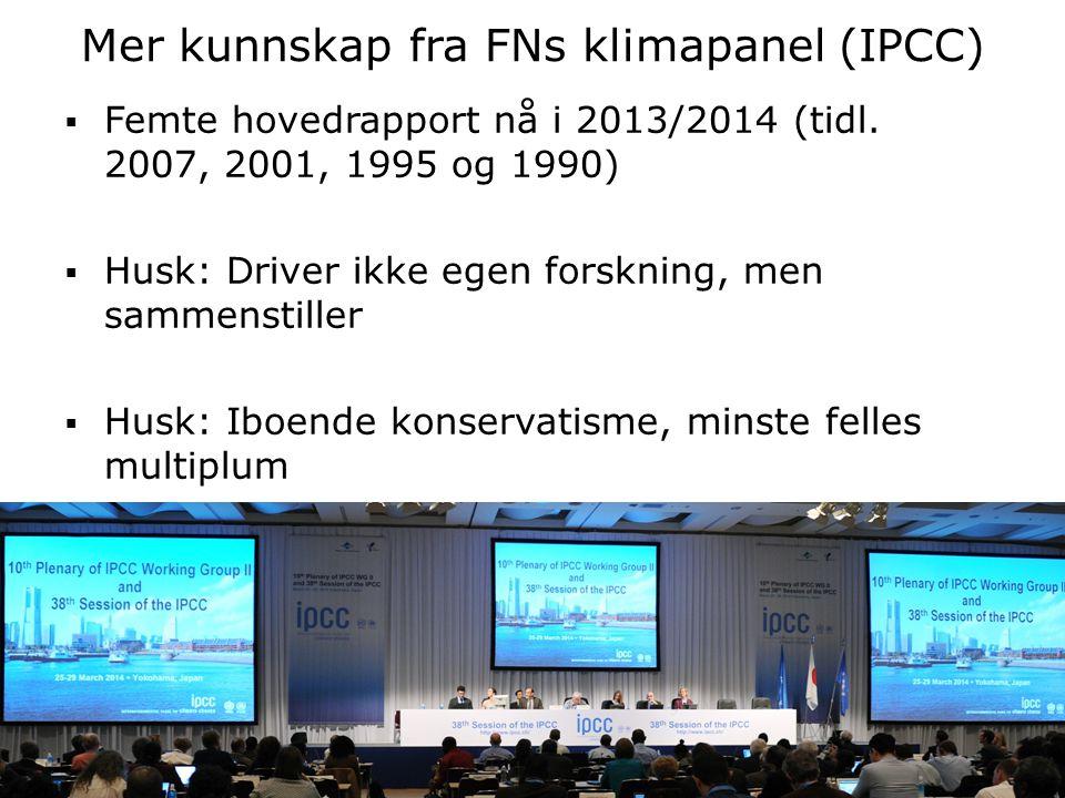 www.naturvernforbundet.no Mer kunnskap fra FNs klimapanel (IPCC)  Femte hovedrapport nå i 2013/2014 (tidl.