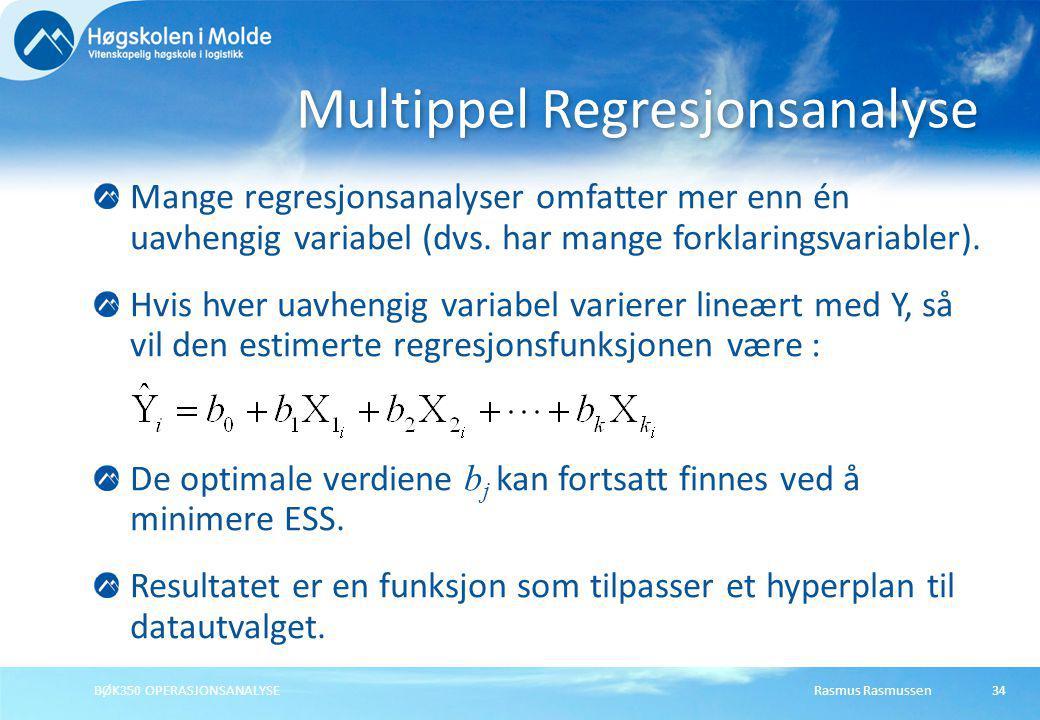 Rasmus RasmussenBØK350 OPERASJONSANALYSE34 Mange regresjonsanalyser omfatter mer enn én uavhengig variabel (dvs. har mange forklaringsvariabler). Hvis