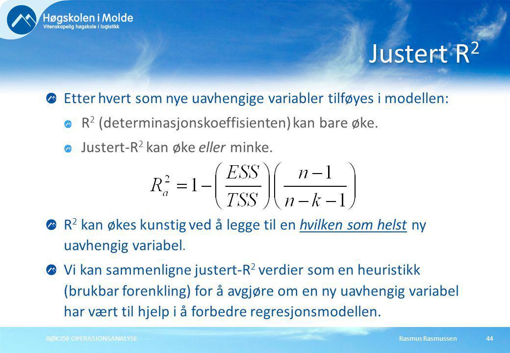 Rasmus RasmussenBØK350 OPERASJONSANALYSE44 Etter hvert som nye uavhengige variabler tilføyes i modellen: R 2 (determinasjonskoeffisienten) kan bare øk