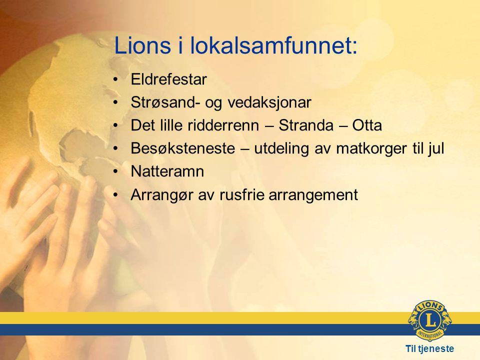 Til tjeneste Lions i lokalsamfunnet: •Eldrefestar •Strøsand- og vedaksjonar •Det lille ridderrenn – Stranda – Otta •Besøksteneste – utdeling av matkorger til jul •Natteramn •Arrangør av rusfrie arrangement