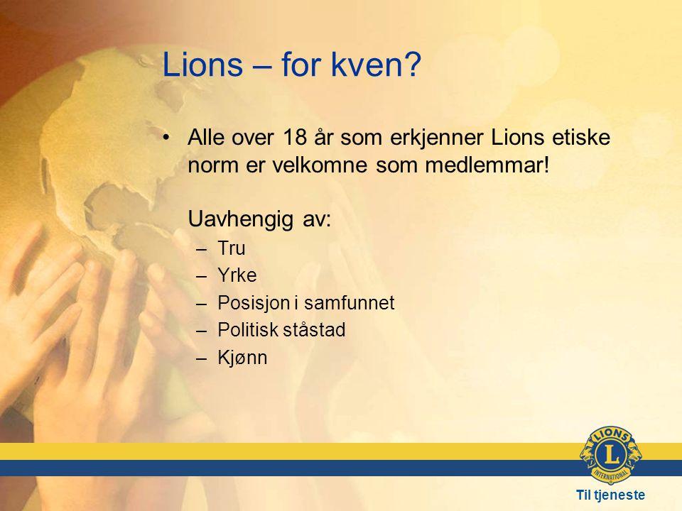 Til tjeneste Lions – for kven.