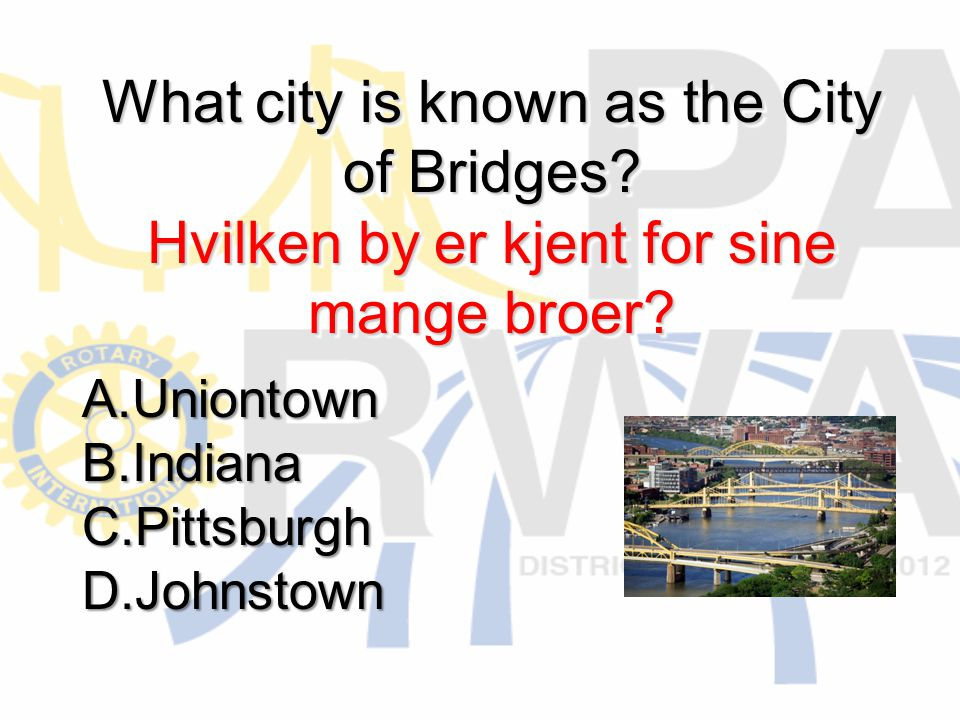 What city is known as the City of Bridges. Hvilken by er kjent for sine mange broer.