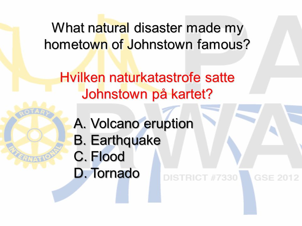 What natural disaster made my hometown of Johnstown famous.