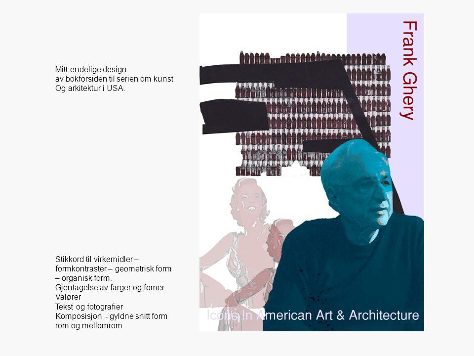 Mitt endelige design av bokforsiden til serien om kunst Og arkitektur i USA. Stikkord til virkemidler – formkontraster – geometrisk form – organisk fo
