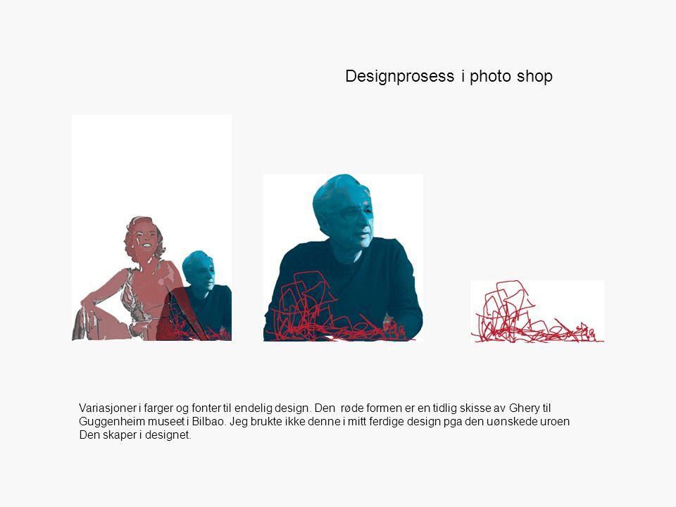 Designprosess i photo shop Variasjoner i farger og fonter til endelig design. Den røde formen er en tidlig skisse av Ghery til Guggenheim museet i Bil