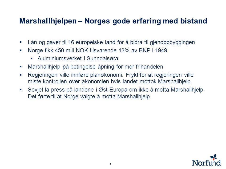 Hva er Norfund 40 It is the absence of business, not its presence, that lead to widespread poverty Kofi Annan