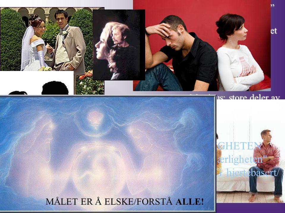 Martinus; store deler av Menneskeheten er nå inne i stadiet de ulykkelige ekteskapers sone HVORFOR.
