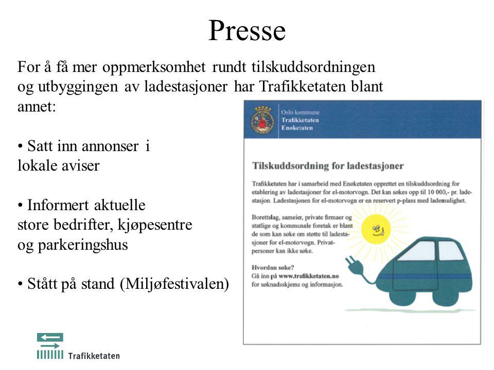 Presse For å få mer oppmerksomhet rundt tilskuddsordningen og utbyggingen av ladestasjoner har Trafikketaten blant annet: • Satt inn annonser i lokale