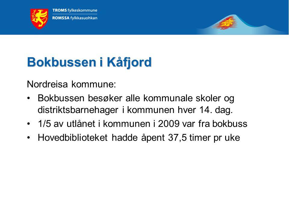 Bokbussen i Kåfjord Nordreisa kommune: •Bokbussen besøker alle kommunale skoler og distriktsbarnehager i kommunen hver 14. dag. •1/5 av utlånet i komm
