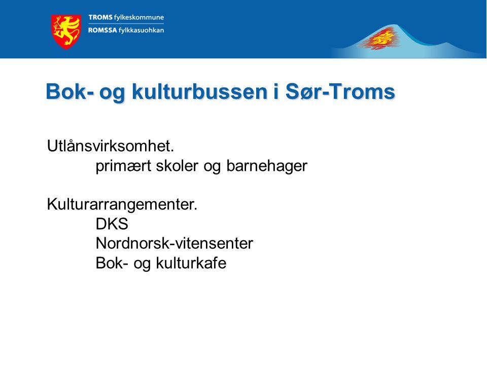 Bok- og kulturbussen i Sør-Troms Utlånsvirksomhet. primært skoler og barnehager Kulturarrangementer. DKS Nordnorsk-vitensenter Bok- og kulturkafe