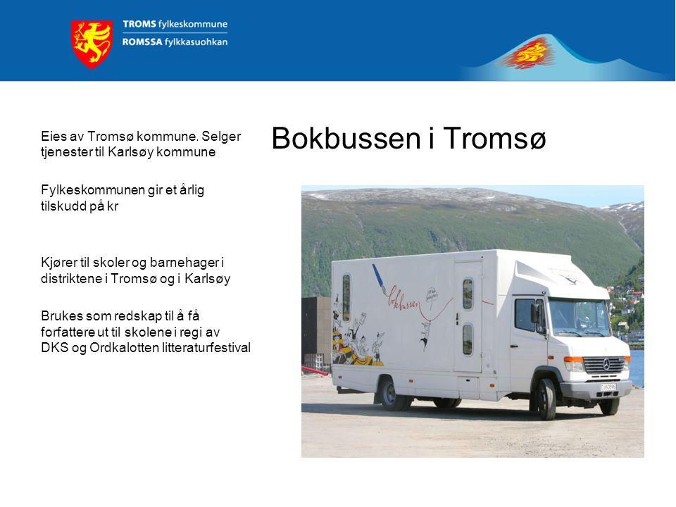 Bokbussen i Tromsø Eies av Tromsø kommune. Selger tjenester til Karlsøy kommune Fylkeskommunen gir et årlig tilskudd på kr Kjører til skoler og barneh