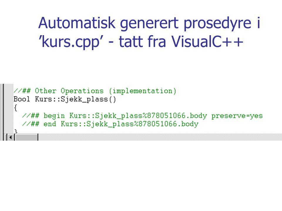 Automatisk generert prosedyre i 'kurs.cpp' - tatt fra VisualC++