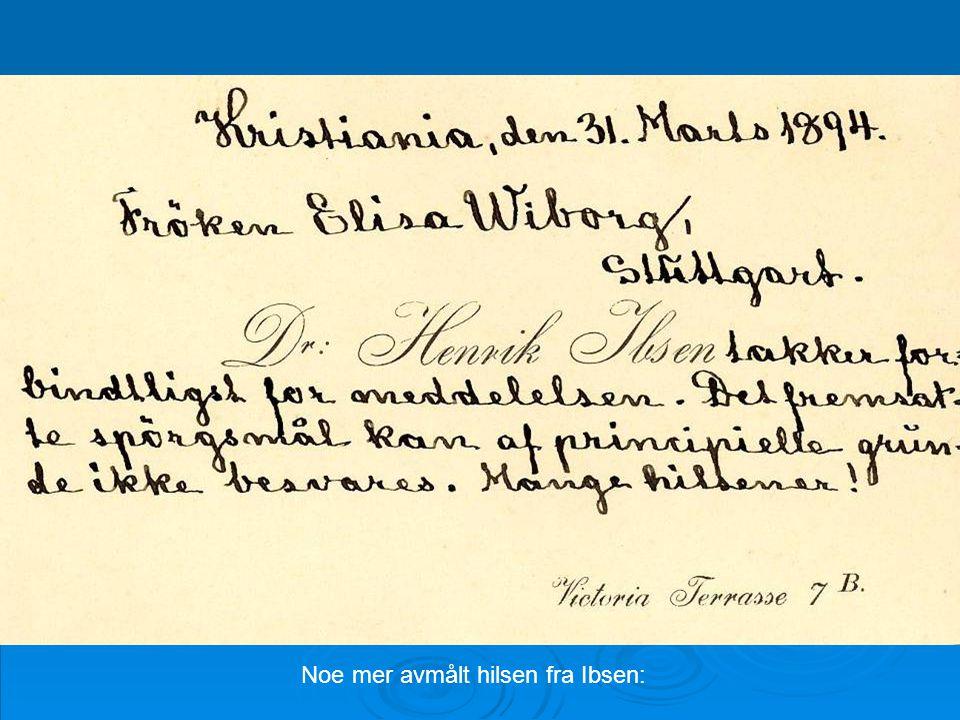 Noe mer avmålt hilsen fra Ibsen: