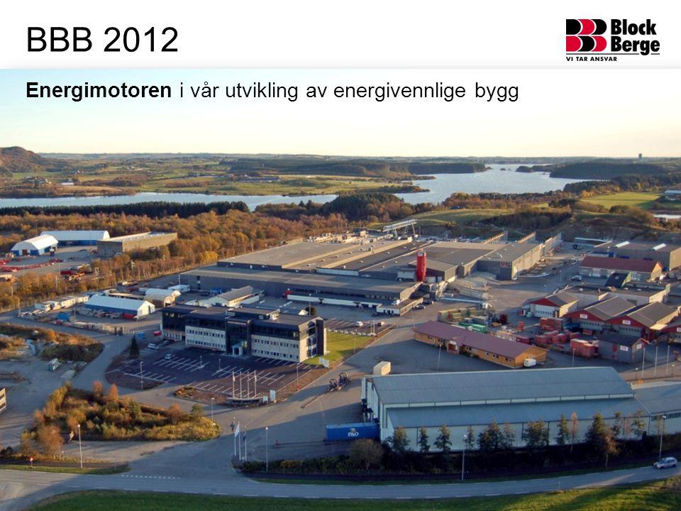 BBB 2012 Energimotoren i vår utvikling av energivennlige bygg