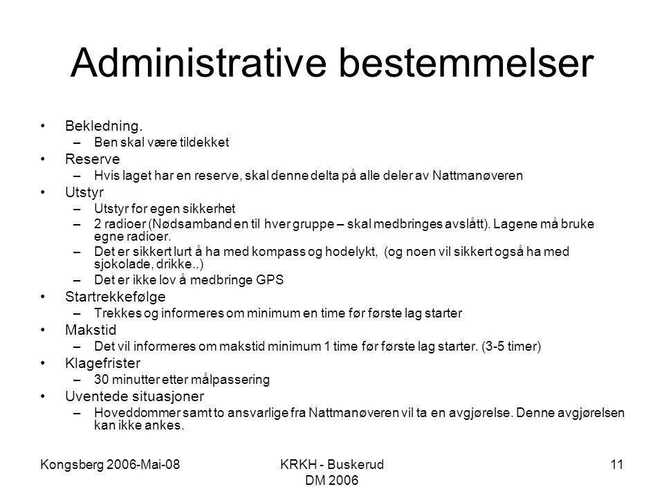 Kongsberg 2006-Mai-08KRKH - Buskerud DM 2006 11 Administrative bestemmelser •Bekledning. –Ben skal være tildekket •Reserve –Hvis laget har en reserve,