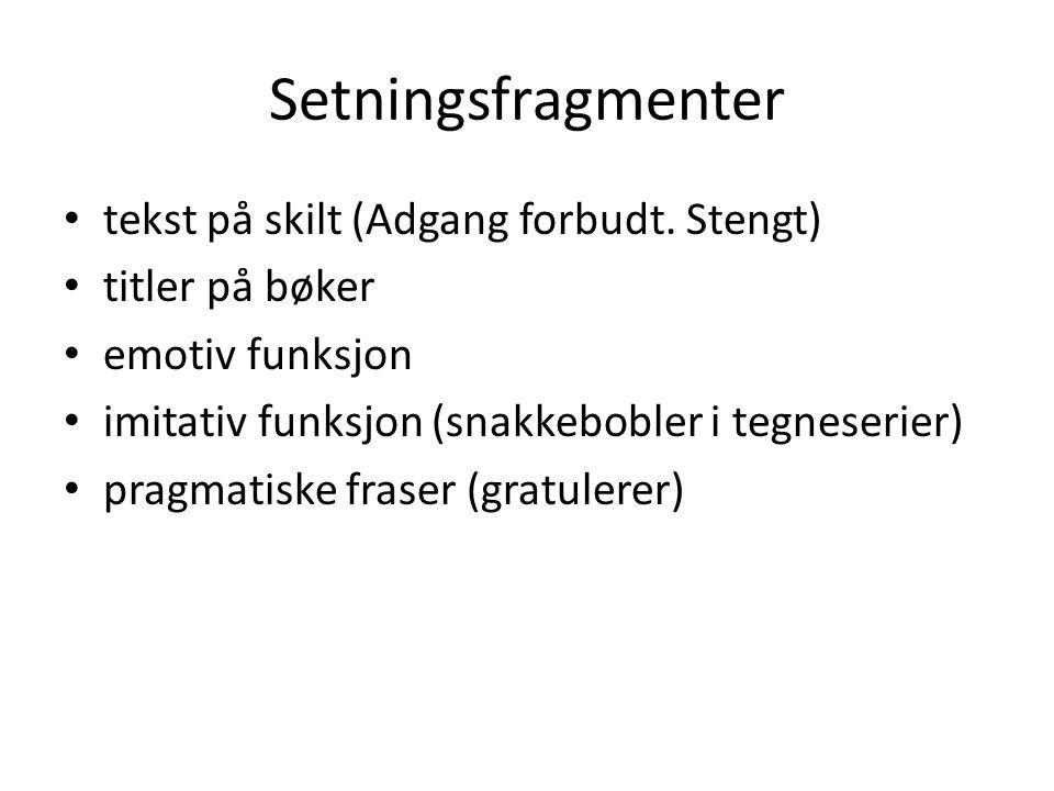 Setningsfragmenter • tekst på skilt (Adgang forbudt.