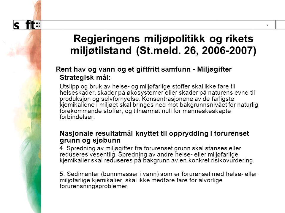 3 Ny stortingsmelding: Sammen for et giftfritt miljø – forutsetninger for en tryggere fremtid (2006-2007)