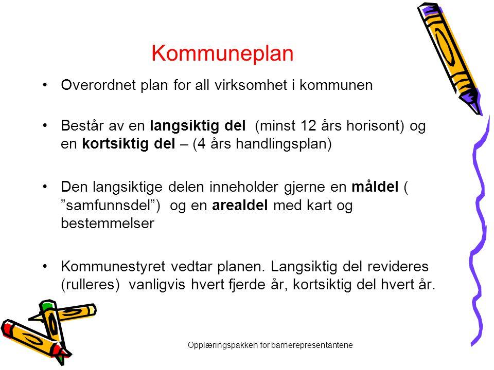 Opplæringspakken for barnerepresentantene Kommuneplan •Overordnet plan for all virksomhet i kommunen •Består av en langsiktig del (minst 12 års horiso
