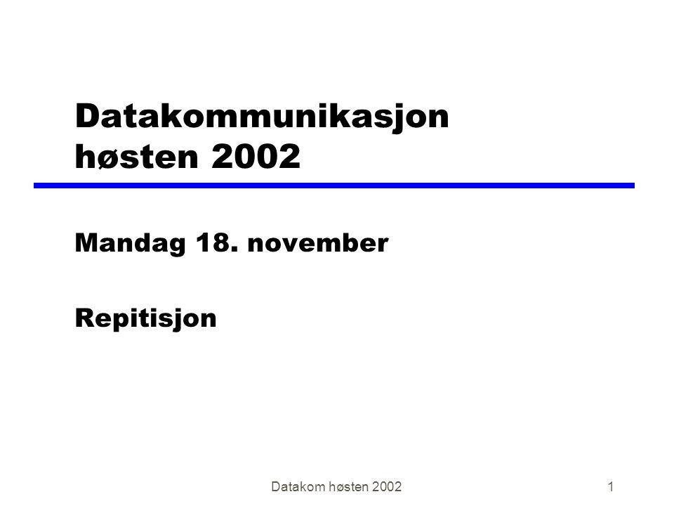 Datakom høsten 200262 ICMP eksempel PC Internett Ruter 193.69.136.54 193.69.136.56 193.69.136.8 Fefault GW =193.69.136.56 WEB-server ICMP redirect Intranett