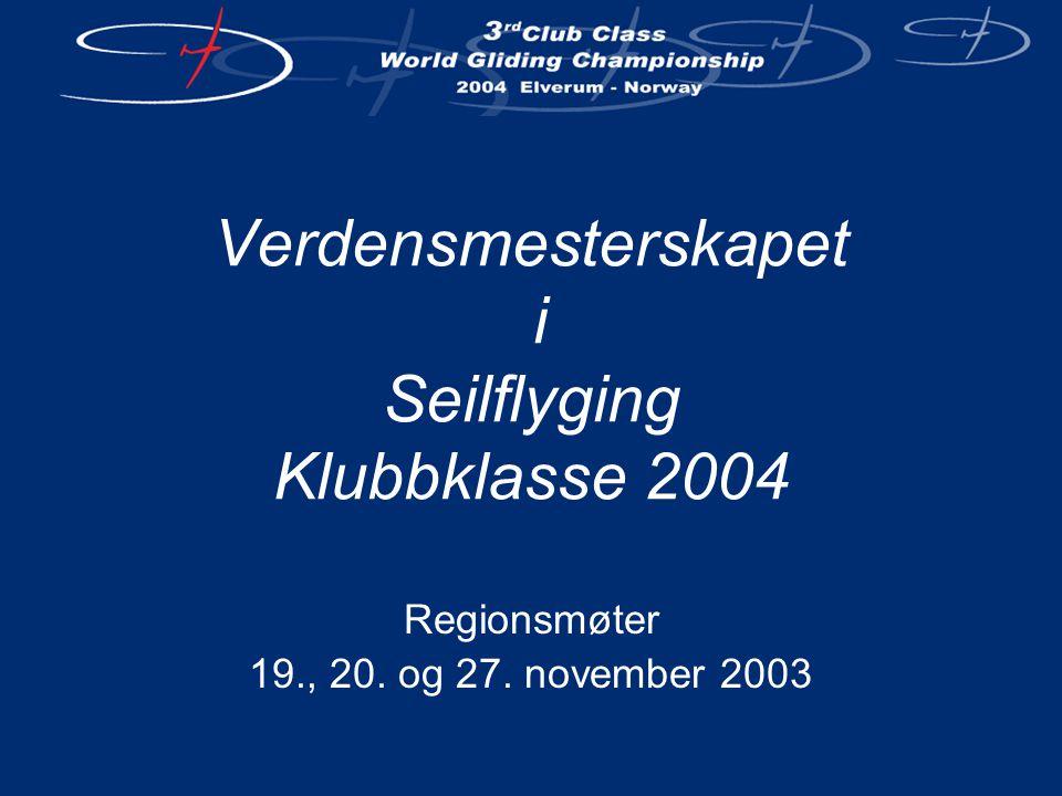 Mesterskapet i tall •21 dager med seilflyging – hvorav 14 dager konkurranse •Antall forventede deltagere: 60 – 75 •Antall nasjoner: 25-30 –Max.