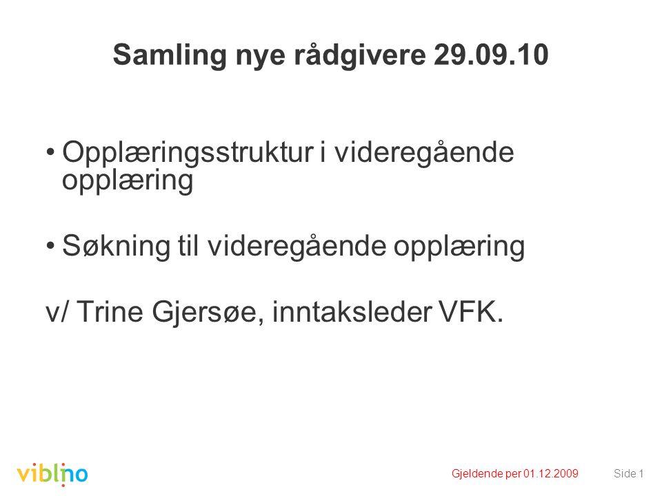 Samling nye rådgivere 29.09.10 •Opplæringsstruktur i videregående opplæring •Søkning til videregående opplæring v/ Trine Gjersøe, inntaksleder VFK.
