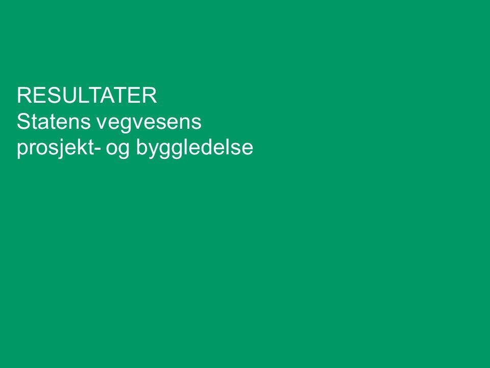 RESULTATER Statens vegvesens prosjekt- og byggledelse