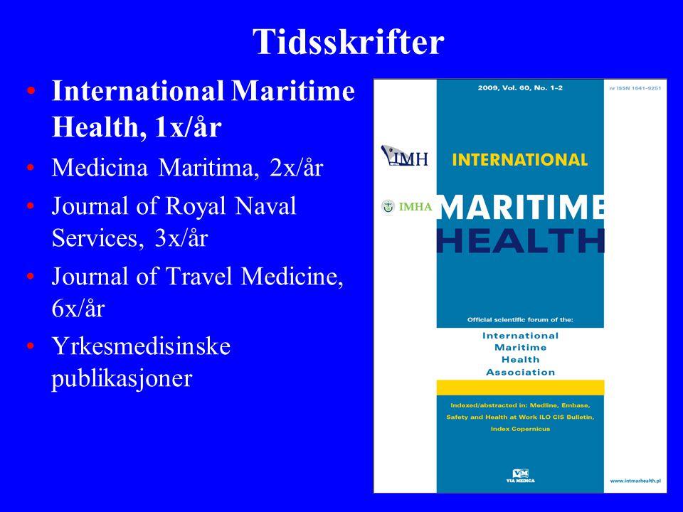 Tidsskrifter •International Maritime Health, 1x/år •Medicina Maritima, 2x/år •Journal of Royal Naval Services, 3x/år •Journal of Travel Medicine, 6x/å