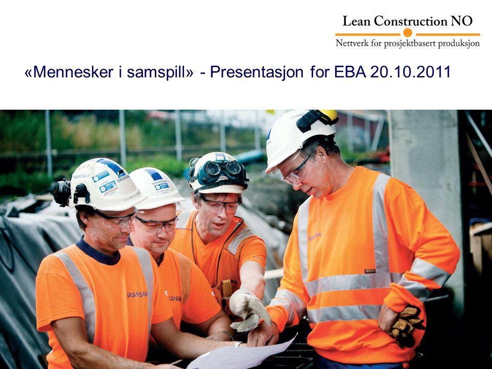 «Mennesker i samspill» - Presentasjon for EBA 20.10.2011