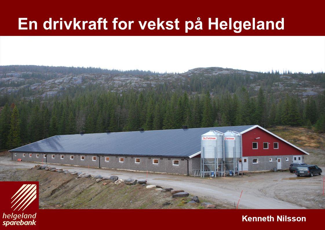H E L G E L A N D – D E R D U H Ø R E R H J E M M E En drivkraft for vekst på Helgeland Kenneth Nilsson