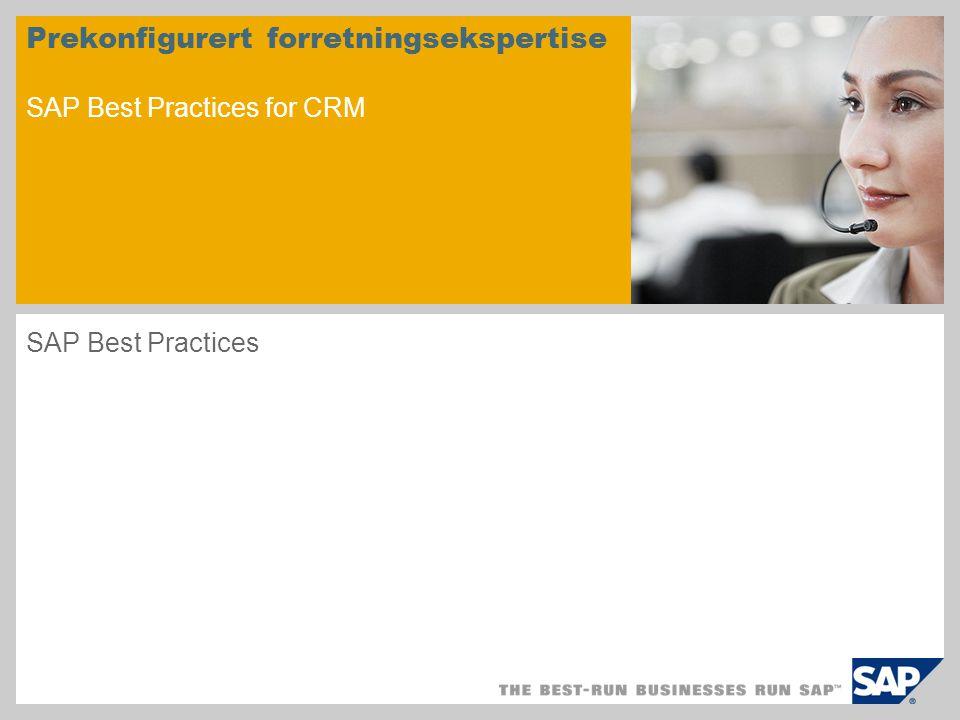Fordeler med SAP Best Practices  Tidsbesparelser  Reduksjon av kostnader og risiko  Myndighet gjennom konkurransedyktig forretningsekspertise  Rask vei til å utvide forretningsløsningen din med nye forretningsprosesser  Ingen testkjøringer – start direkte med en fullt dokumentert prototyp som kan brukes om igjen  Kommunikasjon mellom prosjektteammedlemmer og ledere blir effektivisert  Forretningsplattform for partnere: Evaluering, felles utvikling, egen utvikling  Konsistent tilnærming med fokus på integrerte forretningsprosesser i hele bedriften  Fleksibilitet som følge av muligheten for persontilpasset installasjon