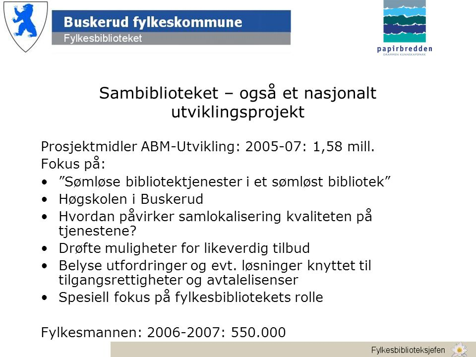 Sambiblioteket – også et nasjonalt utviklingsprojekt Prosjektmidler ABM-Utvikling: 2005-07: 1,58 mill.